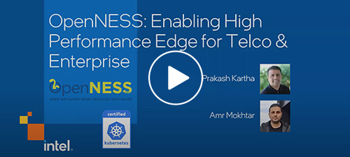 Webinar - OpenNESS: Enabling High Performance Edge for Telco and Enterprise